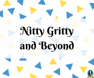 Nitty Gritty and Beyond Package